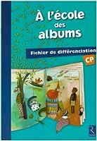 A l'école des albums : Fichier de différenciation CP