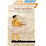 Early Israelites: Two Peoples, One History: Rediscovery of the Origins of Biblical Israel