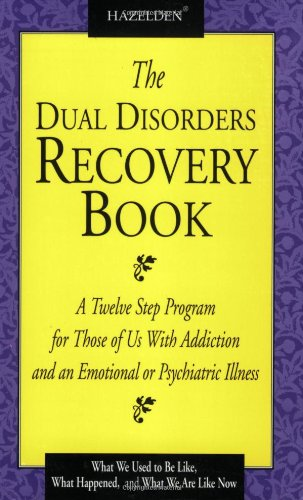 The Dual Disorders Recovery Book: A Twelve Step Program For Those Of Us With Addiction And An Emotional Or Psychiatric Illness front-713495