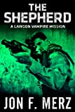 The Shepherd: A Lawson Vampire Mission (The Lawson Vampire Series)