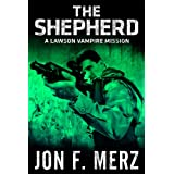 The Shepherd: A Lawson Vampire Mission (The Lawson Vampire Series)by Jon F. Merz