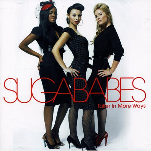 Sugababes - Taller In More Ways (New Version) - Zortam Music