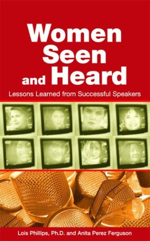 Women Seen and Heard Lessons Learned from Successful Speakers096733280X