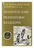 img - for Primitive and Prehistoric Religions book / textbook / text book