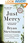 Just Mercy: A Story of Justice and Re...