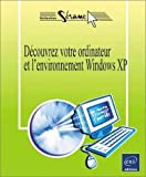 Dcouvrez votre ordinateur - Environnement XP