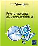 echange, troc Collectif - Découvrez votre ordinateur - Environnement XP