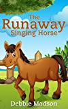 The Runaway Singing Horse- Childrens Picture Book