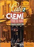 echange, troc Sandra Trevisi - Café crème 2: Méthode de français
