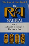 The Ra Material, By Ra, an Humble Messenger of the Law of One (The Law of One, Book 1)