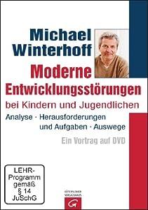 Moderne Entwicklungsstörungen bei Kindern und Jugendlichen - Michael Winterhoff