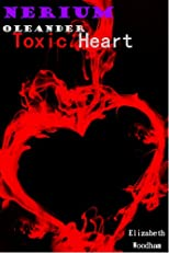 Nerium Oleander: Toxic Heart (Short Provocative Erotica)