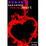 Nerium Oleander: Toxic Heart (Short Provocative Erotica)by Elizabeth Woodham