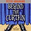 Behind the Curtain: An Echo Falls Mystery Audiobook by Peter Abrahams Narrated by Colleen Delaney