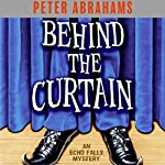 Behind the Curtain: An Echo Falls Mystery | Peter Abrahams