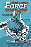 Force: Animal Drawing: Animal locomotion and design concepts for animators by Mattesi, Mike (2011) Paperback