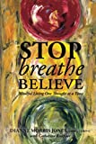img - for Stop Breathe Believe: Mindful Living One Thought at a Time book / textbook / text book