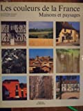 img - for Les Couleurs de la France (The Colors of France): Geographie de la Couleur book / textbook / text book