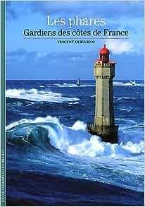 Decouverte Gallimard: Les Phares, Gardiens DES Cotes De