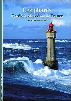 Decouverte Gallimard: Les Phares, Gardiens DES Cotes De France (French