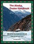 The Alaska Cruise Handbook: A Mile-By...