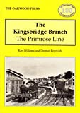 Kingsbridge Branch: The Primrose Line (Locomotion Papers) (0853614938) by Williams, Ken