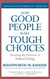 How Good People Make Tough Choices (0061743992) by Kidder, Rushworth