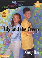 Lily and the Creep (Young Women of Faith: Lily Series, Book 3)