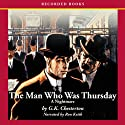 The Man Who Was Thursday: A Nightmare Audiobook by G. K. Chesterton Narrated by Ron Keith