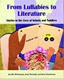 img - for From Lullabies to Literature: Stories in the Lives of Infants and Toddlers book / textbook / text book