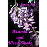 Wisteria and Wood Smoke (Wisteria Inn)