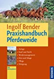 Image of Praxishandbuch Pferdeweide: Anlage, Kauf und Pacht, Weide-Management, Heu und Silage, Pflege, Düngung