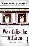 Westfälische Affären: Kriminalroman (Westfalen-Krimis, Band 2)