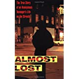 Almost Lost: The True Story of an Anonymous Teenager's Life on the Streets ~ Beatrice Sparks
