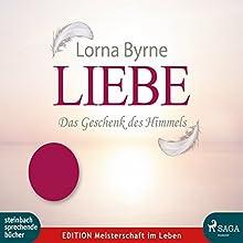 Liebe: Das Geschenk des Himmels Hörbuch von Lorna Byrne Gesprochen von: Dagmar Bittner