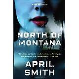 North of Montana (Vintage Crime/Black Lizard) ~ April Smith