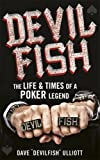 Devilfish : the life & times of a poker legend