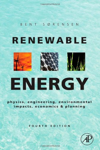 Renewable Energy, Fourth Edition: Physics, Engineering,