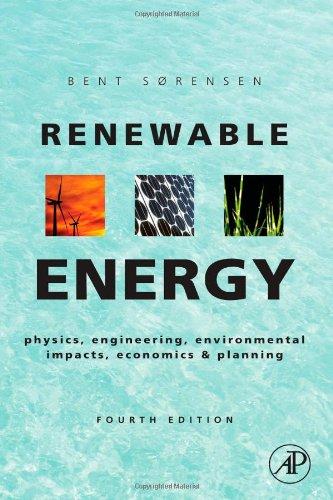 Renewable Energy, Fourth Edition: Physics, Engineering,...