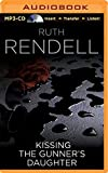 Ruth Rendell Kissing the Gunner's Daughter (Chief Inspector Wexford)