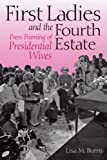 First Ladies and the Fourth Estate: Press Framing of Presidential Wives