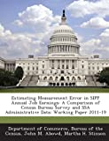 Estimating Measurement Error in SIPP Annual Job Earnings: A Comparison of Census Bureau Survey and SSA Administrative Data: Working Paper 2011-19