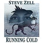 Running Cold: The Griffon Master Book 3   Steve Zell