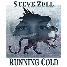 Running Cold: The Griffon Master Book 3 | Livre audio Auteur(s) : Steve Zell Narrateur(s) : Steve Zell