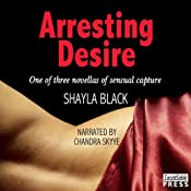 Arresting Desire | [Shayla Black]
