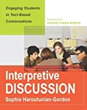 img - for Interpretive Discussion: Engaging Students in Text-Based Conversations by Sophie Haroutunian-Gordon (2014) Paperback book / textbook / text book
