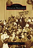img - for Syracuse Television (Images of America) book / textbook / text book