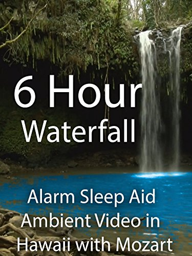 6 Hour Waterfall Alarm Ambient Video in Hawaii with Mozart