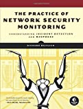By Richard Bejtlich - The Practice of Network Security Monitoring: Understanding Incident Detection and Response (1st Edition) (7.7.2013)