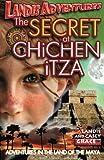 The SECRET AT CHiCHEN iTZA: Landis Adventures